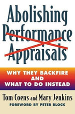 Abolishing Performance Appraisals : Why They Backfire and What to Do Instead - Tom Coens