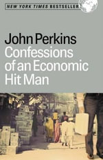 Confessions of an Economic Hit Man : BERRETT-KOEHLER - John Perkins