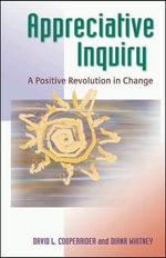 Appreciative Inquiry : A Positive Revolution in Change - David L. Cooperrider