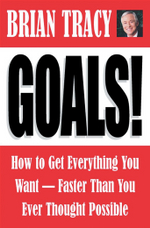 Goals! : How to Get Everything You Want -- Faster Than You Ever Thought Possible - Brian Tracy