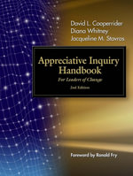 The Appreciative Inquiry Handbook : For Leaders of Change - David Cooperrider