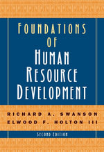 Foundations of Human Resource Development - Richard A. Swanson