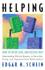 Helping : How to Offer, Give, and Receive Help - Edgar Schein
