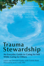 Trauma Stewardship : An Everyday Guide to Caring for Self While Caring for Others - Laura van Dernoot Lipsky