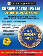 Border Patrol Exam : Power Practice - LearningExpress LLC