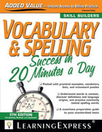 Vocabulary & Spelling Success in 20 Minutes a Day - LearningExpress Editors