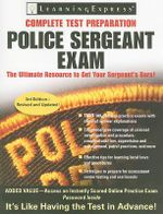 Police Sergeant Exam : A Step-By-Step System to Prepare for Your Promotion Exam - Learning Express LLC