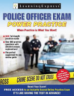 Police Officer Exam : Power Practice - Learning Express LLC