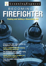 Becoming a Firefighter - Learningexpress Editors