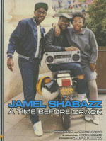 A Time Before Crack - Jamel Shabazz