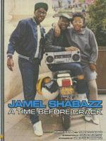 A Time Before Crack - Jamel Shabazz