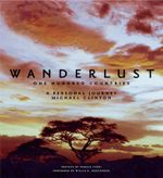 Wanderlust : One Hundred Countries - A Personal Journey - Michael Clinton