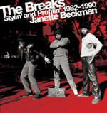 The Breaks : Stylin' and Profilin' 1982-1990 :  Stylin' and Profilin' 1982-1990 - Janette Beckman