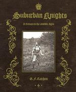 Suburban Knights : A Return to the Middle Ages - E. F. Kitchen