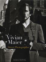 Vivian Maier : Street Photographer - Vivian Maier