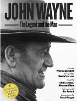 John Wayne: The Legend and the Man : An Exclusive Look Inside the Duke's Archives - The Estate Of John Wayne