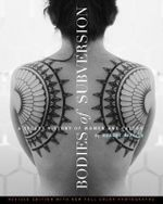 Bodies of Subversion : A Secret History of Women and Tattoo - Margot Mifflin