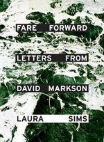 Fare Forward : Letter from David Markson - Laura Sims