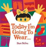 Today I'm Going to Wear... - Daniel Stiles