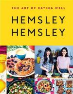 The Art of Eating Well : Hemsley and Hemsley - Jasmine Hemsley