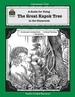 A Guide for Using the Great Kapok Tree in the Classroom - Lynne Cherry