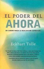 El Poder del Ahora: Un Camino Hacia La Realizacion Espiritual :  Un Camino Hacia La Realizacion Espiritual - Eckhart Tolle