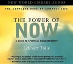 The Power of Now: Unabridged : A Guide to Spiritual Enlightenment - Eckhart Tolle