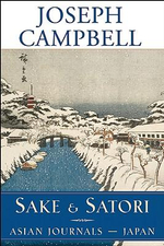Sake and Satori : Asian Journals - Japan - Joseph Campbell