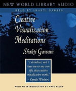 Creative Visualization Meditation : Unabridged - Shakti Gawain