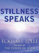Stillness Speaks - Eckhart Tolle