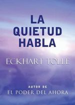 La Quietud Habla : Stillness Speaks, Spanish-Language Edition :  Stillness Speaks, Spanish-Language Edition - Eckhart Tolle