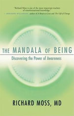The Mandala of Being : Discovering the Power of Awareness - Richard Moss