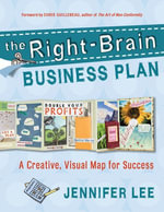 The Right-Brain Business Plan : A Creative, Visual Map for Success - Jennifer Lee