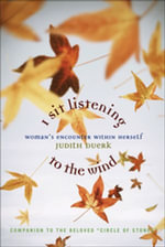 I Sit Listening to the Wind : Woman's Encounter with Herself - Judith Duerek