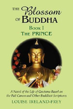 Blossom of the Buddha : Prince Bk. 1 - Louise Ireland-Frey