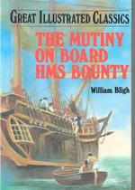 Mutiny on Board the H.M.S. Bounty : Great Illustrated Classics (Abdo) - William Bligh