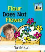 Flour Does Not Flower : Homophones - Pam Scheunemann