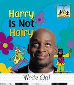 Harry Is Not Hairy : Homophones - Pam Scheunemann