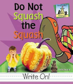 Do Not Squash the Squash : Homonyms - Kelly Doudna
