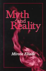Myth and Reality - Mircea Eliade