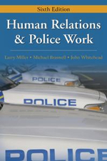 Human Relations & Police Work - Larry S Miller