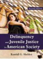 Delinquency and Juvenile Justice in American Society - Randall G Shelden