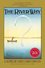 The River Why - David James Duncan