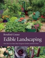 Edible Landscaping : The Geologic History of Wood and Petrified Forests - Rosalind Creasy