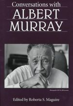 Conversations with Albert Murray - Albert Murray