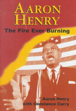 Aaron Henry : The Fire Ever Burning - Aaron Henry