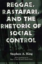 Reggae, Rastafari, and the Rhetoric of Social Control - Stephen A King