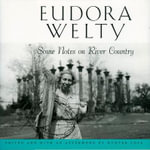 Some Notes on River Country - Eudora Welty