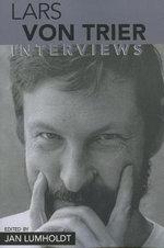 Lars Von Trier : Interviews / [Edited by] Jan Lumholdt.