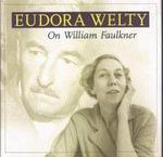 On William Faulkner - Eudora Welty